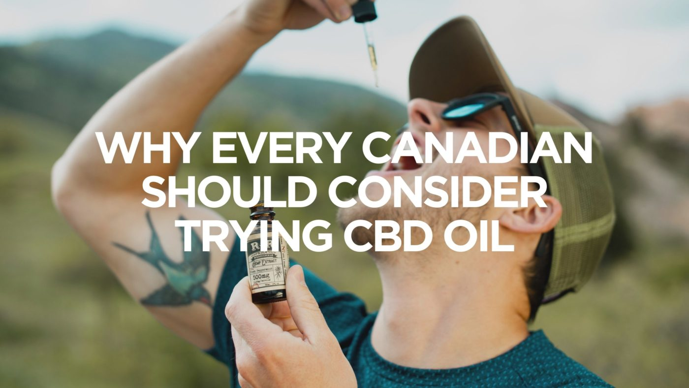 why-every-canadian-should-consider-trying-cbd-oil